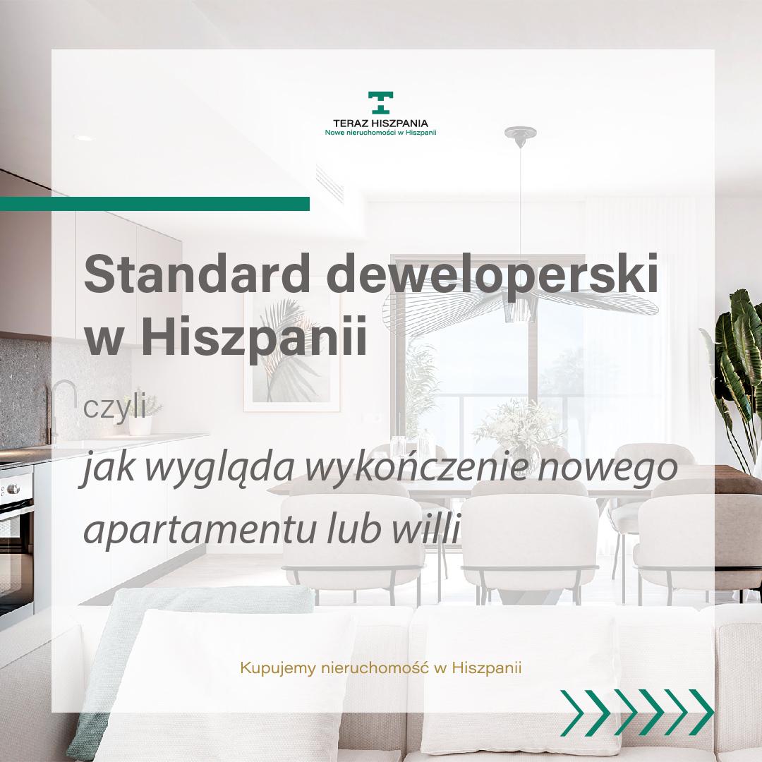 Standard deweloperski apartamentów i willi w Hiszpanii.
